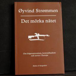 Øyvind Strømmen: Det mörka nätet. Om högerextremism, kontrajihadism och terror i Europa (Molin&Sorgenfrei). Översättning: Maja-Lena Johansson