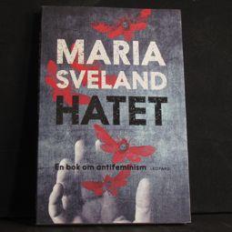 Maria Sveland: Hatet. En bok om antifeminism (Leopard)